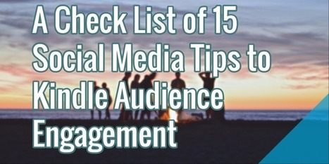 Check List of 15 Social Media Tips to Kindle Audience Engagement | Public Relations & Social Media Insight | Scoop.it
