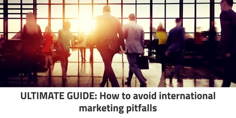 The 8 Pitfalls of International Marketing and How to Avoid Them | Digital Marketing and Branding | Scoop.it
