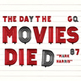 The Day the Movies Died   Will the Internet completely replace the traditional TV and movie industries?   Scoop.it
