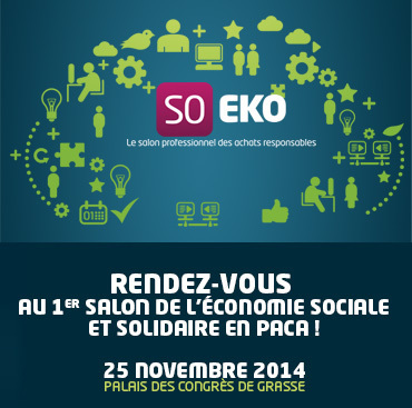 SO EKO, le salon professionnel des achats responsables - Grasse / Nov 2014 | Economie sociale et solidaire | Scoop.it