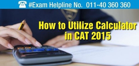 How to utilize calculator in CAT 2015   Education:Education and Career is life   Scoop.it