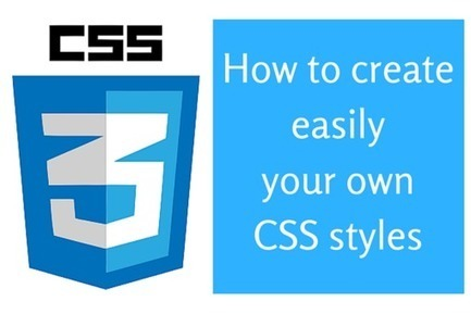 Two quick and easy steps to create your own CSS styles - DigiTools | Veille, outils et ressources numériques | Scoop.it