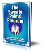 The Sweaty Palms Program - How to Get Rid of Sweaty Hands Effectively – Vinaf.com | The Sweaty Palms Program - How to Get Rid of Sweaty Hands Effectively | Scoop.it