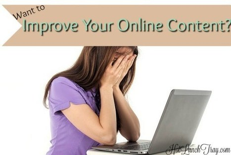 Want to Improve Your Online Content? | Educational Technology News | Scoop.it