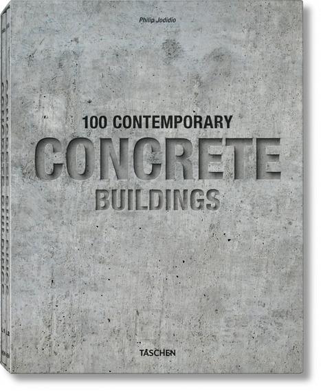 100 Contemporary Concrete Buildings, Philip Jodidio, Éditions TASCHEN, 2015   design-beton   Scoop.it