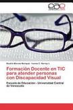 Formación Docente en TIC para atender personas con Discapacidad Visual   Perfil TIC del docente   Scoop.it