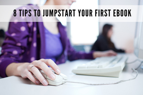 8 Tips to Jumpstart Writing Your First eBook | IFB | Journaling Writing Revising Publishing | Scoop.it