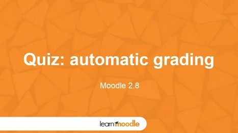 Moodle 2.8 Quiz: Automatic Grading - Moodle Tuts | MoodleUK | Scoop.it