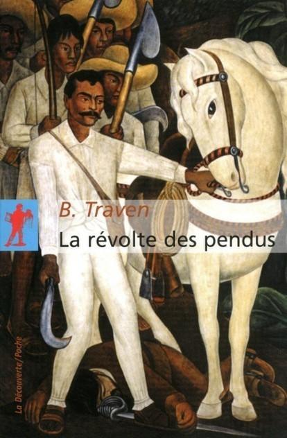 Lettres | Le monde cruel et engagé de B. Traven - Soyons Désinvoltes | Soyons Désinvoltes | Scoop.it