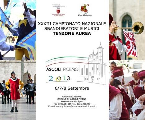 XXXIII Campionato Nazionale Sbandieratori e Musici - Tenzone Aurea - Ascoli Piceno 2013   Le Marche un'altra Italia   Scoop.it