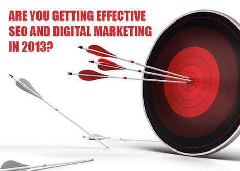 Are You Getting Effective SEO and Digital Marketing in 2013? | Business 2 Community | PR | Scoop.it