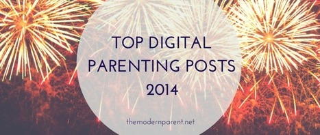 Top Digital Parenting posts of 2014 | Parenting in the new digital age | Scoop.it