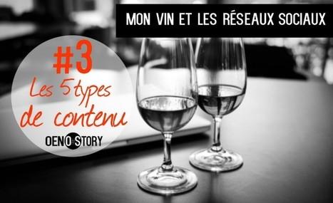 Mon vin et les réseaux sociaux #3: les 5 types de contenu | Verres de Contact | Scoop.it