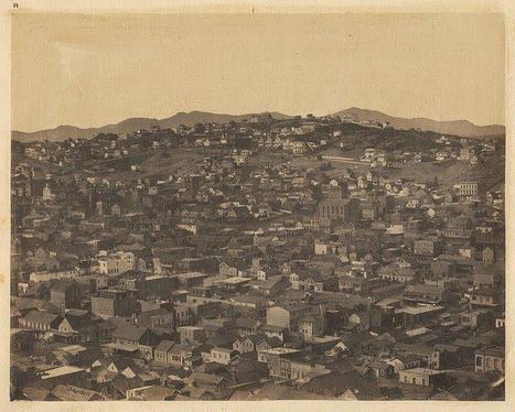 Gold Rush-Era San Francisco: Look familiar? | Navigate | Scoop.it