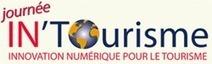 Journée In'Tourisme Innovation Numérique pour le Tourisme le lundi 25 nov 2013 à la CCI du GERS à Auch | L'actualité du tourisme et hotellerie par Château des Vigiers | Scoop.it
