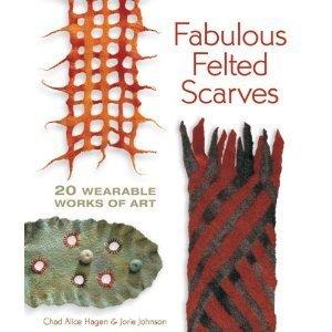 Amazon.co.jp: Fabulous Felted Scarves: 20 Wearable Works of Art: Chad Alice Hagen, Jorie Johnson: 洋書 | Contemporary Jewelry and Wearable Art | Scoop.it