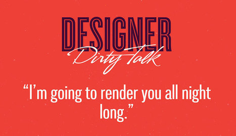 If Designers Talked Dirty, This Is What They Would Say (33 Pics) | xposing world of Photography & Design | Scoop.it