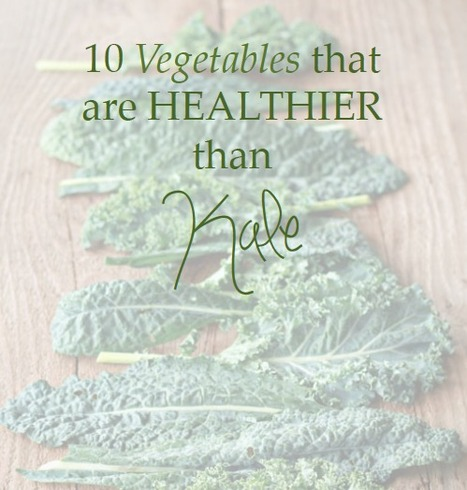 10 Superfoods Healthier Than Kale | healthy diet for a healthy lifestyle | Scoop.it