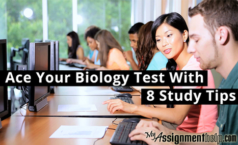 8 Study Tips to Ace Your Biology Test | Assignment Help | Scoop.it