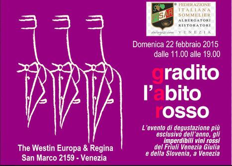 #GRADITOLABITOROSSO , A VENEZIA IL 22 FEBBRAIO. L'appuntamento dedicato ai vini rossi friulani e sloveni. | SPEAKING OF WINE | Scoop.it