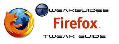 TweakGuides.com - Firefox Tweak Guide | Geek Gurl Grinds | Scoop.it