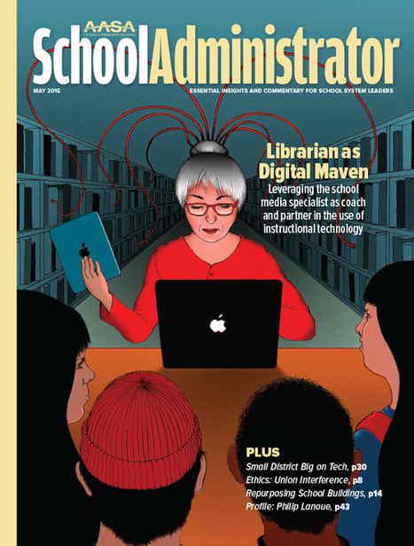 AASA The School Superintendents Association: School Administrator May 2015 Issue Highlights Role of School Librarians | Beyond the Stacks | Scoop.it