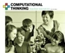 CSTA - Computational Thinking | COMPUTATIONAL THINKING and CYBERLEARNING | Scoop.it