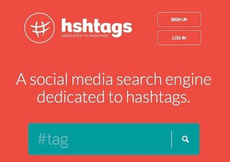 Hshtags : ce nouveau moteur de recherche est nommé 'le Google des médias sociaux' | Time to Learn | Scoop.it