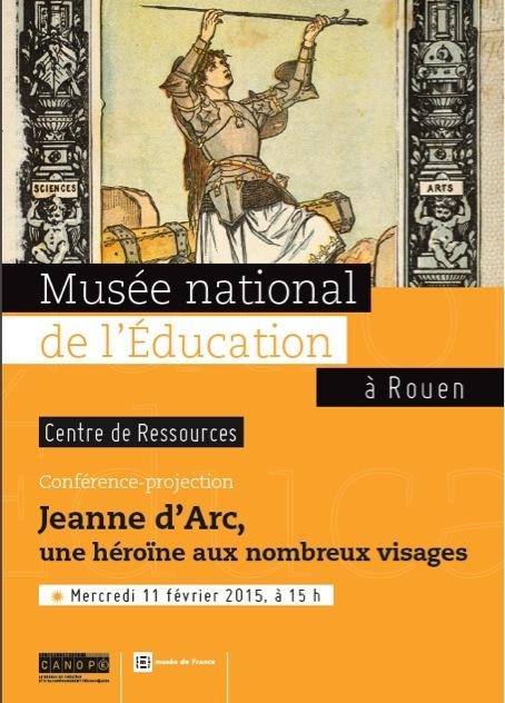 Conférence- projection Jeanne d'Arc aux nombreux visages mercredi 11 février 15h   Actualités du Musée national de l'Education (Munaé)   Scoop.it