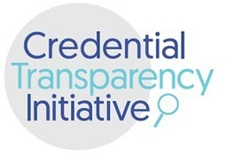 Credential Transparency Initiative | Open Badges, Digital Credentials, Competency Development, Knowledge Mapping, Learning Pathways, E-portfolios | Scoop.it