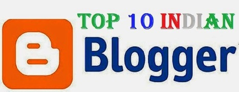 Top 10 Bloggers in India 2015 with Earning and Popularity | Mobile Tips and Tricks | Scoop.it