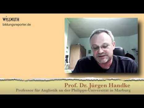 Bildungsreporter - Interview mit Prof. Dr. Jürgen Handke | Lernvideo | Scoop.it