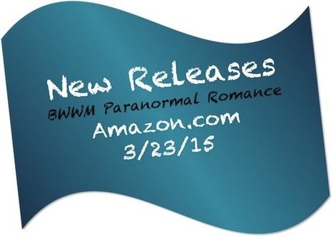 New Releases for BWWM Paranormal Romance | For Lovers of Paranormal Romance | Scoop.it