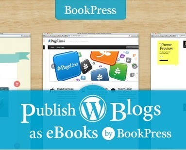 BookPress | Publish your WordPress blog as an eBook! | Digital Storytelling Tools, Apps and Ideas | Scoop.it