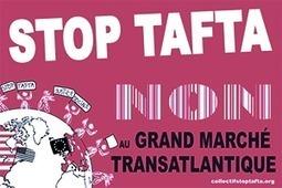 Collectif Stop TAFTA - Non au Grand Marché Transatlantique | Echos syndicaux | Scoop.it