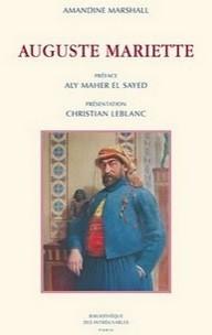 Amandine Marshall, Auguste Mariette, Bibliothèque des Introuvables, 2011, 216 pages | Égypt-actus | Scoop.it