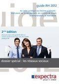 Dossier spécial réseaux sociaux dans le guide RH 2012 d'Expectra - Modes RH - Actualités et tendances des Ressources Humaines | Internet world | Scoop.it