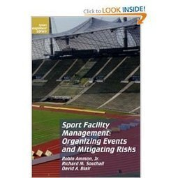 Sport Facility Management: Organizing Events and Mitigating Risks ... | Sports Facility Management. 4126090 | Scoop.it