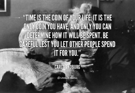 Time is the Coin of Your Life | Tools for life | Scoop.it