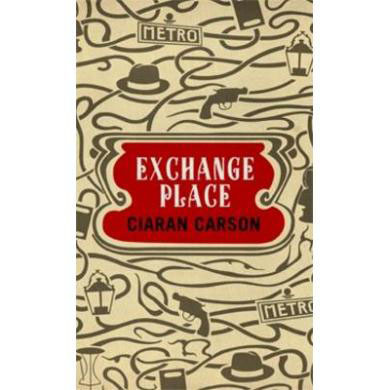 Review: Exchange Place, novel by Ciaran Carson | The Irish Literary Times | Scoop.it