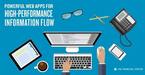 Powerful Web Apps for High-Performance Information Flow - THE PRINCIPAL CENTER | Cool School Ideas | Scoop.it