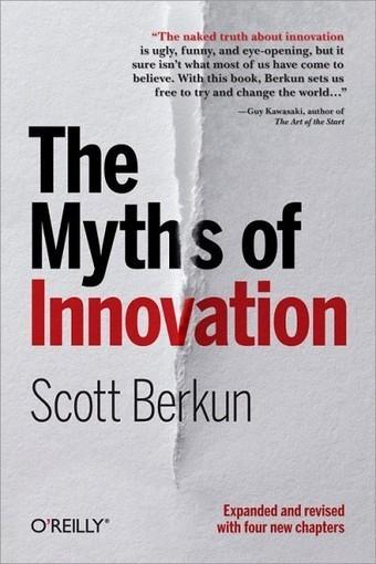 Les 10 mythes de l'innovation, par Scott Berkun   Mooc, Formation & Co   Scoop.it