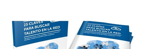 "#RRHH #Selección: Ya puedes descargar de forma gratuita ""25 claves para buscar talento en la red"" 