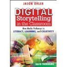 """Digital Storytelling in the Classroom: New Media Pathways to Literacy, Learning, and Creativity (Paperback) newly tagged """"education"""" 