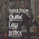 French vocabulary: Crime, Law and Justice - Talk in French | Le français | Scoop.it