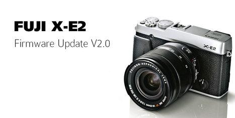 X-E2 Firmware Update Ver.2.00   Fujifilm Global   Fuji X   Scoop.it