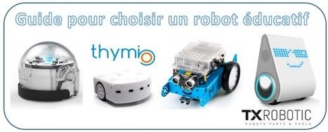 Guide pour choisir un robot éducatif | Programmation à l'Ecole - Mondes virtuels - Jeux sérieux | Scoop.it