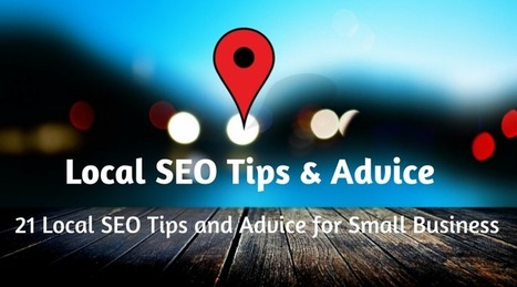21 Killer Local SEO Tips and Advice for Small Business | Media & technology Studies | Scoop.it
