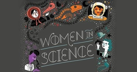 An Illustrated Celebration of Trailblazing Women in Science | Math, technology and learning | Scoop.it