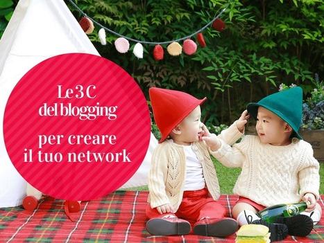 Le 3 C del blogging per creare il tuo network | Social Media Consultant 2012 | Scoop.it